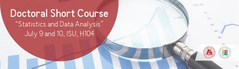 """DOCTORAL SHORT COURSE """"STATISTICS AND DATA ANALYSIS"""", JULY 9 AND 10, ISU, H104"""
