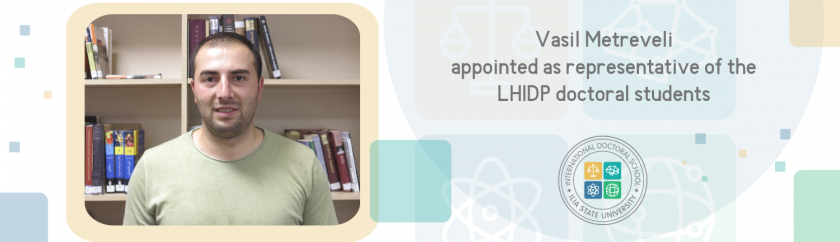 VASIL METREVELI APPOINTED AS REPRESENTATIVE OF THE LHIDP DOCTORAL STUDENTS