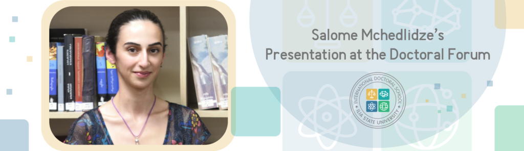SALOME MCHEDLIDZE'S PRESENTATION AT THE DOCTORAL FORUM